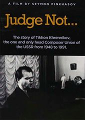 Judge Not... The Story of Composer Tikhon
