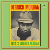 This Is Derrick Morgan