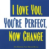 I Love You, You're Perfect, Now Change [Original