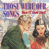 Those Were Our Songs: Music of World War II (2-CD)