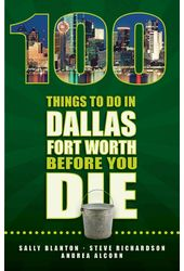 100 Things to Do in Dallas-Fort Worth Before You