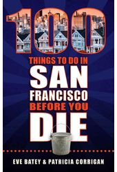 100 Things to Do in San Francisco Before You Die