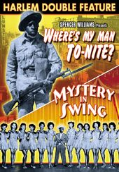 Harlem Double Feature: Where's My Man, To-Nite?