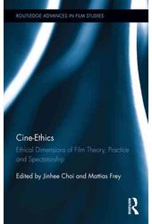 Cine-Ethics: Ethical Dimensions of Film Theory,