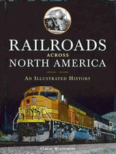 Railroads Across North America: An Illustrated