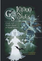 10,000 Ghost Stories: Create More Than 10,000