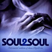 Soul2Soul: Instrumental Renditions of Classic R&B