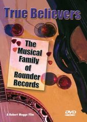 True Believers: The Musical Family of Rounder