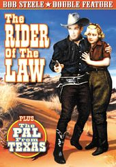Bob Steele Double Feature: The Rider of The Law