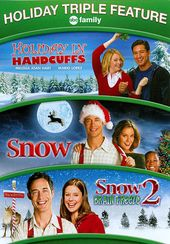 Holiday in Handcuffs / Snow / Snow 2: Brain