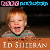Lullaby Renditions of Ed Sheeran: +