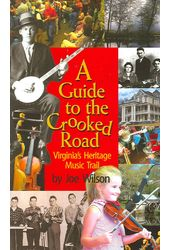 A Guide to the Crooked Road: Virginia's Heritage