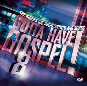 Gotta Have Gospel, Volume 8 [2-CD/1-DVD] (3-CD)