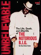 Notorious B.I.G. - Unbelievable: The Life, Death,