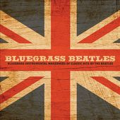 Bluegrass Beatles: Instrumental Makeovers of Hits