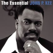 The Essential John P. Kee (2-CD)