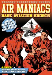 Air Maniacs & Other Rare Aviation Shorts