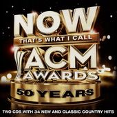 NOW That's What I Call ACM Awards: 50th