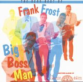 Very Best of Frank Frost - Big Boss Man