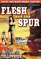 Flesh and the Spur (1957) / Yellowneck (1955)