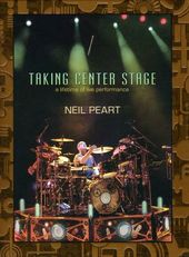 Rush - Neil Peart: Taking Center Stage - A