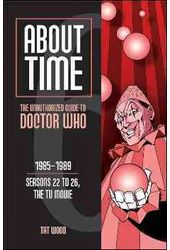 Doctor Who - About Time: The Unauthorized Guide