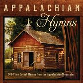Appalachian Hymns: Old-Time Gospel Hymns From The