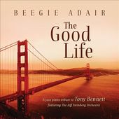The Good Life: Jazz Piano Tribute To Tony Bennett