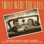 Those Were the Days: The Good Life (2-CD)