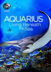 Aquarius: Living Beneath the Sea