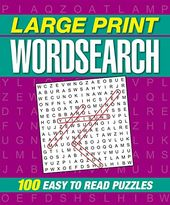 Large Print Wordsearch: 100 Easy to Read Puzzles