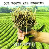 Our Roots Are Showing