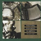 Traditional Irish Music in America: The East Coast