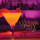 Cocktail Party Jazz 2: An Intoxicating Collection
