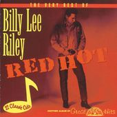 Very Best of Billy Lee Riley - Red Hot