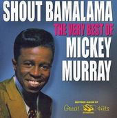Very Best of Mickey Murray - Shout Bamalama