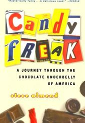 Candyfreak: A Journey Through The Chocolate