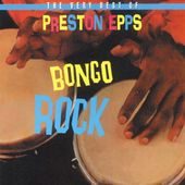 Very Best of Preston Epps - Bongo Rock