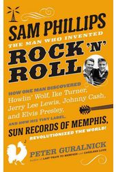 Sam Phillips - The Man Who Invented Rock 'n' Roll