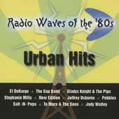 Radio Waves of The '80s - Urban Hits