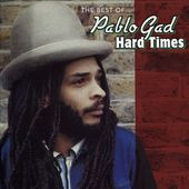 Hard Times: The Best of Pablo Gad