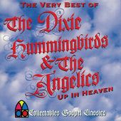 The Very Best of The Dixie Hummingbirds - Up In