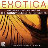 Exotica: The Soothing Sounds of The Sonny Lester
