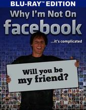 Why I'm Not On Facebook (Blu-ray)