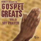 Verity Presents the Gospel Greats, Volume 9: My