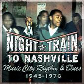 Night Train to Nashville: Music City Rhythm &