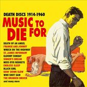 Music to Die For: Death Discs 1914-1960 (2-CD)