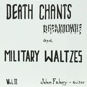 Death Chants Breakdowns And Military Waltzes