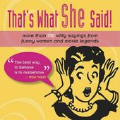 That's What She Said!: More Than 150 Witty