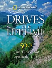 Drives of a Lifetime: 500 of the World's Most